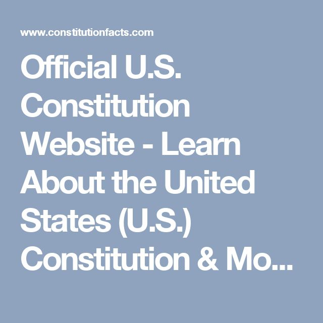 Official U.S. Constitution Website - Learn About the United States (U.S.) Constitution & More | Constitution Facts