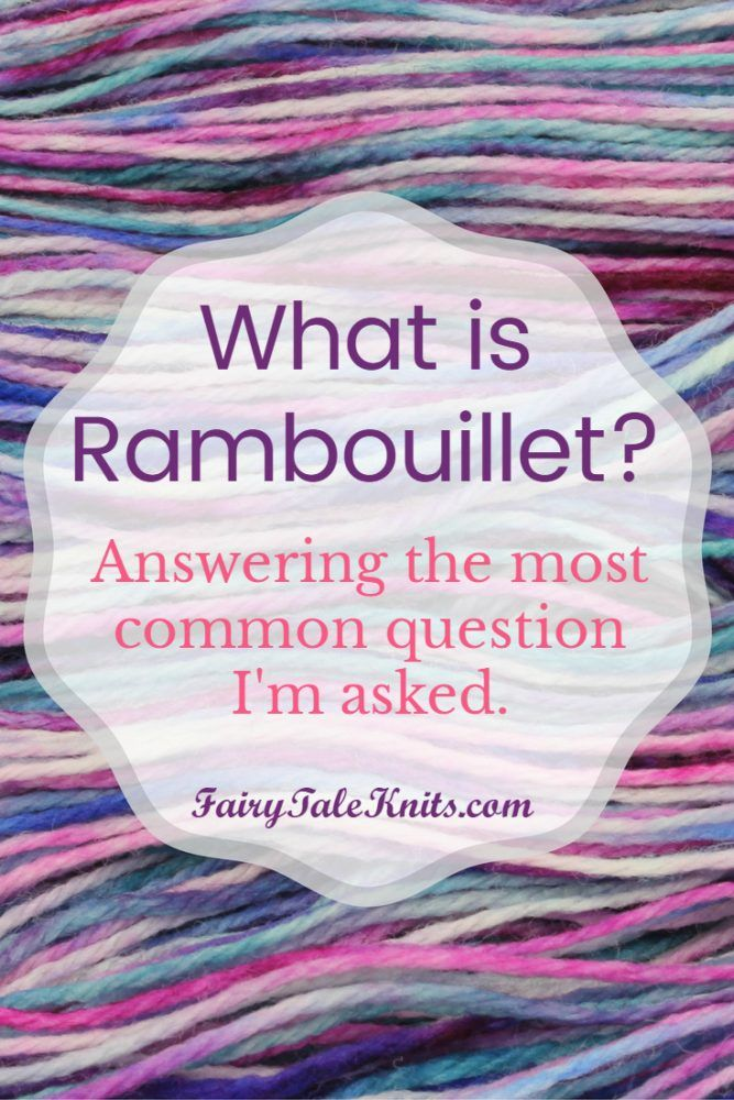 This is the most common question I get from customers. What is Rambouillet? Simply put it's a breed of sheep. It's a short hair breed and if a fine wool (same category as and actually related to merino). The fiber has more of a matte look than merino and it takes dye beautifully. It has more bounce than merino and the fiber tend to hold more air so it's usually warmer. It's elasticity makes it great for blending with luxury fibers. The sheep are very hardy and have a strong herd…