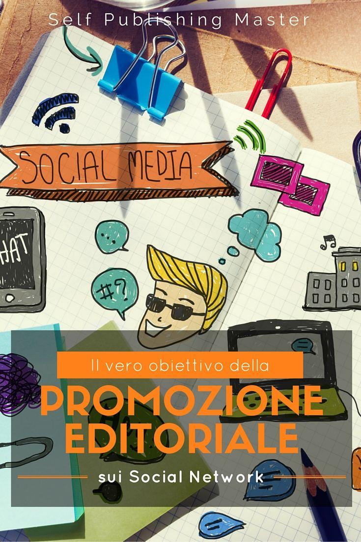 Il vero obiettivo della promozione editoriale sui Social Network - SelfPublishingMaster.it