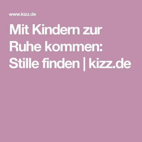 Mit Kindern zur Ruhe kommen: Stille finden   kizz.de