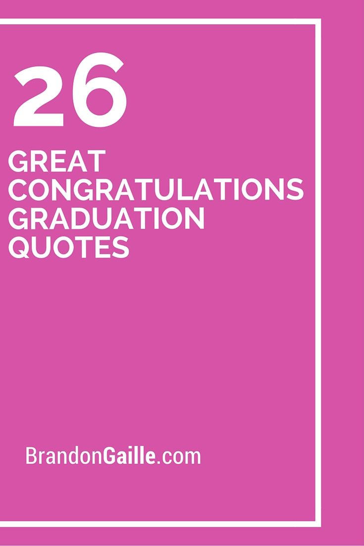 26 Great Congratulations Graduation Quotes