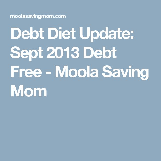 Debt Diet Update: Sept 2013 Debt Free - Moola Saving Mom