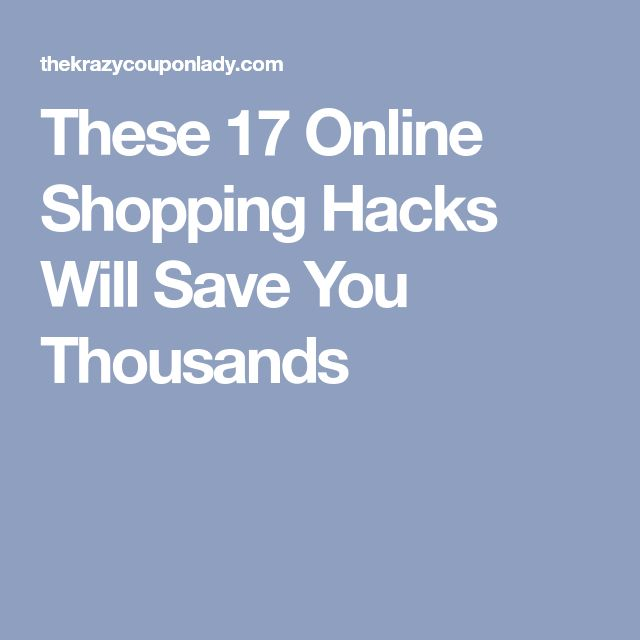 These 17 Online Shopping Hacks Will Save You Thousands