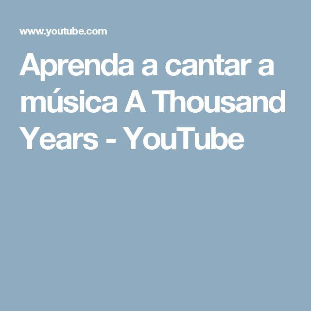 Aprenda a cantar a música A Thousand Years - YouTube