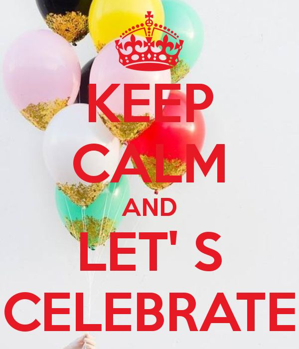 Image result for keep calm and celebrate