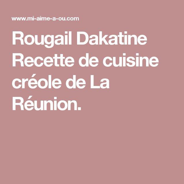Rougail Dakatine Recette de cuisine créole de La Réunion.