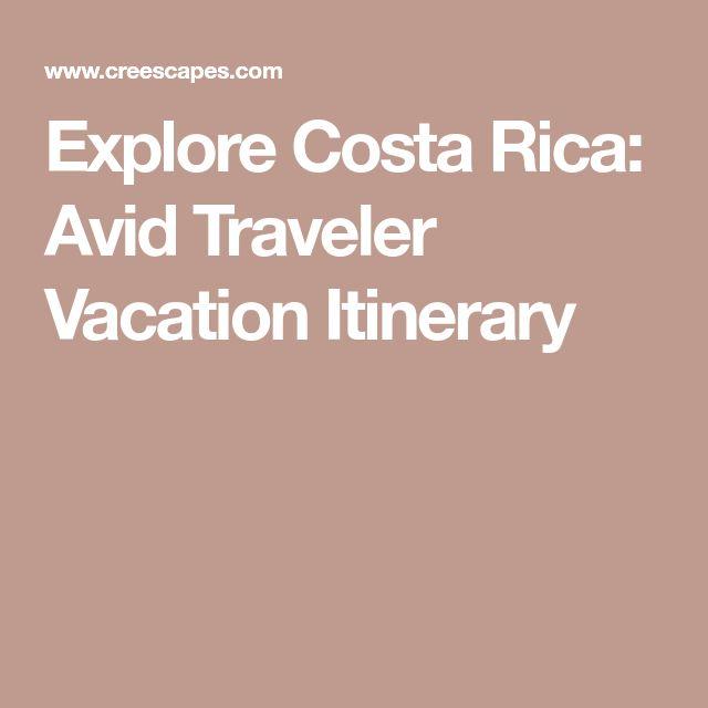 Explore Costa Rica: Avid Traveler Vacation Itinerary
