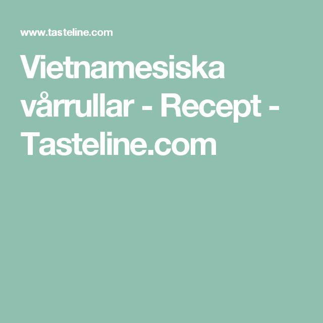 Vietnamesiska vårrullar - Recept - Tasteline.com