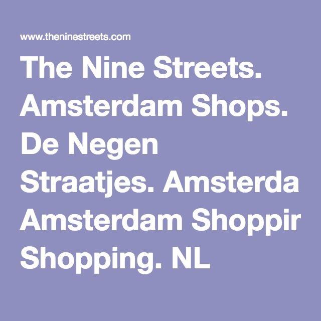 The Nine Streets. Amsterdam Shops. De Negen Straatjes. Amsterdam Shopping. NL