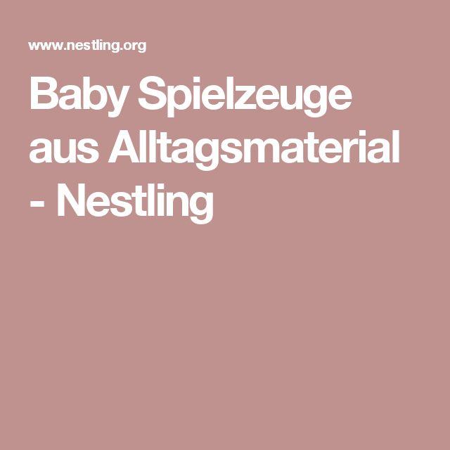 Baby Spielzeuge aus Alltagsmaterial - Nestling