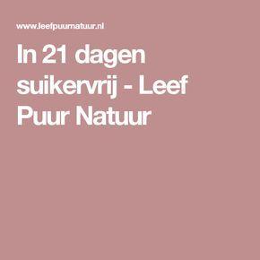 In 21 dagen suikervrij - Leef Puur Natuur