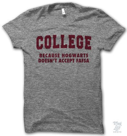 college, because hogwarts doesnt accept fafsa