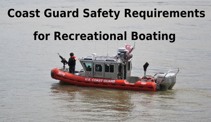 Coast Guard Safety Requirements For Recreational Boating