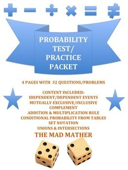 This test is on independent/dependent events, mutually exclusive, complements, multiplication rule, addition rule, set notation (unions and intersections), and conditional probability from a table.It is in powerpoint format (prints like normal though) because it is easier to format and you can edit it.