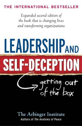 Leadership and Self-Deception: Getting out of the Box by Arbinger Institute, http://www.amazon.co.uk/dp/B00GUPYRUS/ref=cm_sw_r_pi_dp_Q5KWub1K41BW3