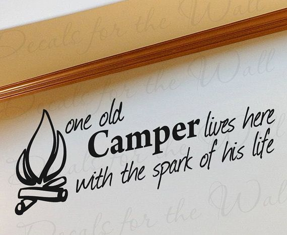Hey, I found this really awesome Etsy listing at https://www.etsy.com/listing/97238134/one-old-camper-lives-here-with-spark