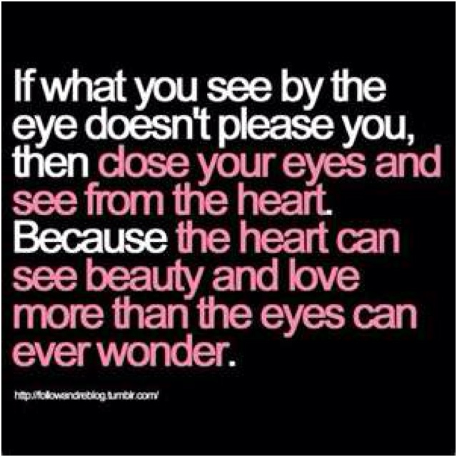 Love thy self: Sayings, Life, Inspiration, Heart, Quotes, Wisdom, Thought, Eyes