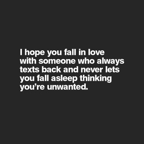 I hope you fall in love with someone who always. - Excuses, Being Ignored, Making Time Quotes