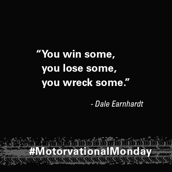 """You win some, you lose some, you wreck some."" - Dale Earnhardt #quotes #racing…"