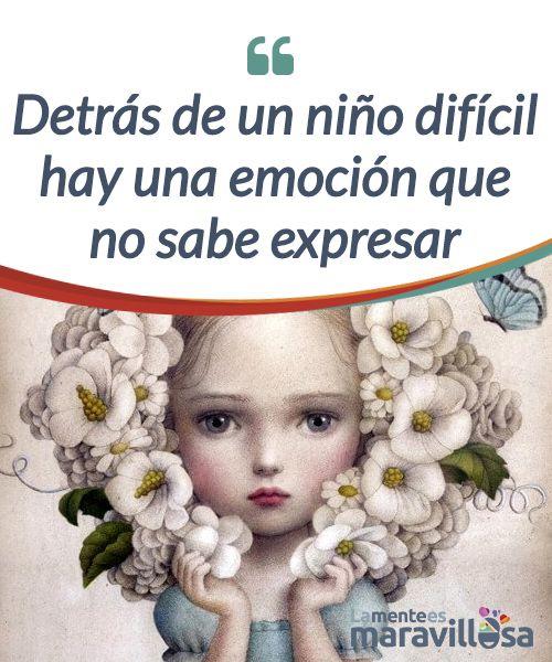 Detrás de un niño difícil hay una emoción que no sabe expresar   La #emoción es la fuente de #energía humana: es la llave que debe guiar a los niños primero para #entenderse a sí mismos, y después, para entender al mundo.  #Emociones