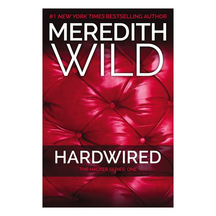 Hardwired The Hacker Series Book Number 1 by Meredith Wild $16 Determined to overcome a difficult past, Erica Hathaway learns early on how to make it on her own. (http://www.dallasnovelty.com/hardwired-the-hacker-series-book-number-1-by-meredith-wild/)