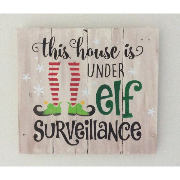 This house is under elf surveillance rustic sign, Christmas decor,... ($30) ❤ liked on Polyvore featuring home, home decor, reclaimed wood sign, painted signs, elf on the shelf and text signs