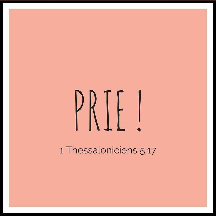Même si tu n'en as pas envie même si tu as parfois l'impression que ça ne sert à rien... continue de #prier! #versetdujour #laBible