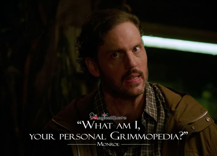 #Grimm #Monroe:What am I, your personal Grimmopedia? #tvquotes #quote #quotes…