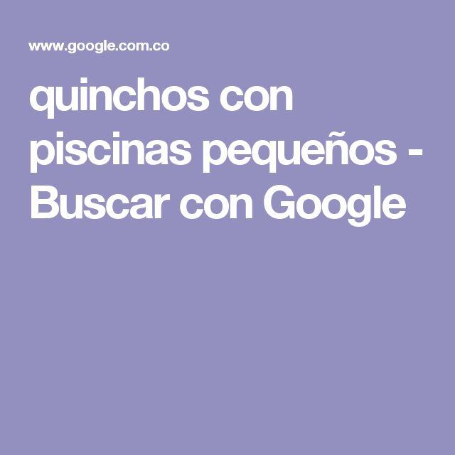 quinchos con piscinas pequeños - Buscar con Google