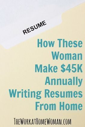 How These Woman Make $45K Annually Writing Resumes From Home | The Work at Home Woman