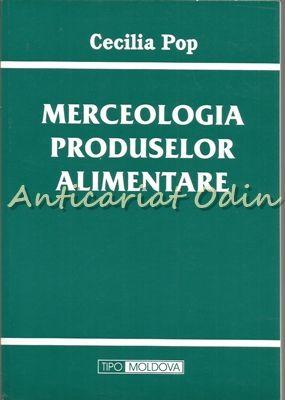 Merceologia Produselor Alimentare - Cecilia Pop