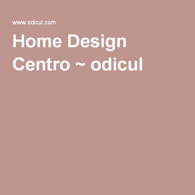Home Design Centro ~ odicul
