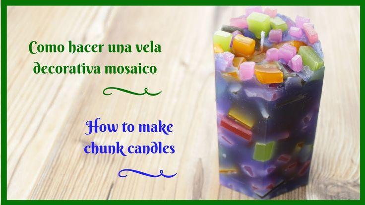COMO HACER UNA VELA DECORATIVA MOSAICO - HOW TO MAKE CHUNCK CANDLES