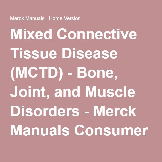 Mixed Connective Tissue Disease (MCTD) - Bone, Joint, and Muscle Disorders - Merck Manuals Consumer Version