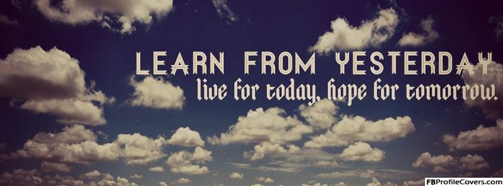 Learn From Yesterday