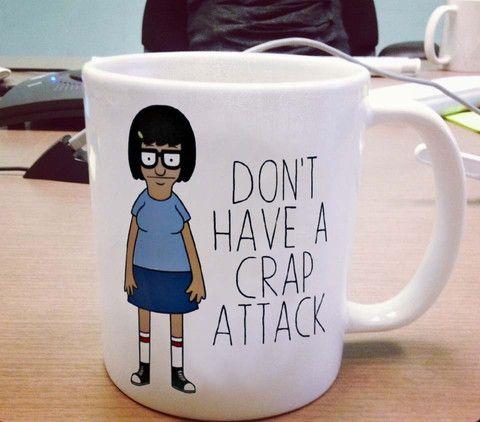 Tina Dont have a crap attack Ceramic Mug #mug #ceramicmug #ceramic #coffemug #teamug #cup #funnymug`