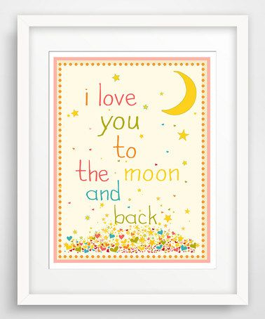 Look what I found on #zulily! Pink 'I Love You to the Moon' Print #zulilyfinds