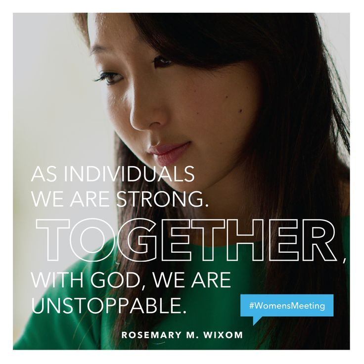 """""""As individuals we are strong. Together, with God, we are unstoppable."""" —Rosemary M. Wixom #WomensMeeting"""