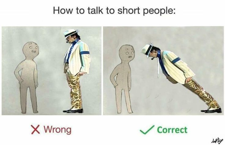 How to talk to short people.