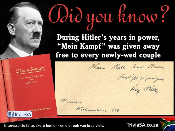 "During Hitler's years in power, Mein Kampf was given away free to every newly-wed couple. (This ""did you know"" card was designed by AdSpark: http://adspark.co.za)"