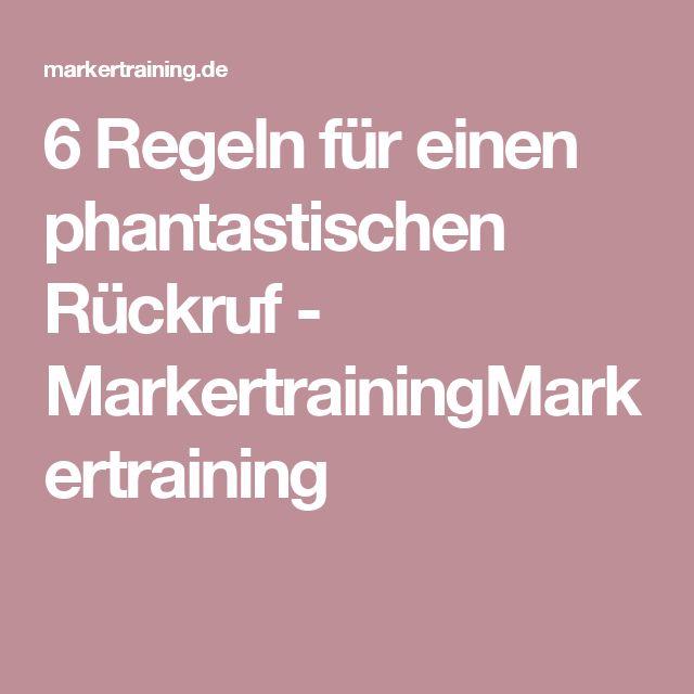 6 Regeln für einen phantastischen Rückruf - MarkertrainingMarkertraining