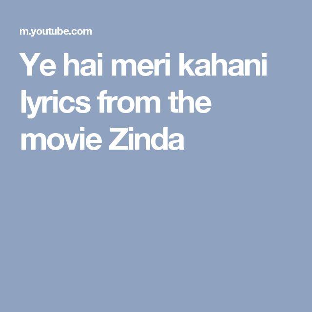 Ye hai meri kahani lyrics from the movie Zinda
