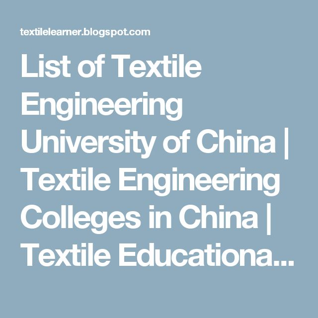 List of Textile Engineering University of China | Textile Engineering Colleges in China | Textile Educational Institute in China - Textile Learner