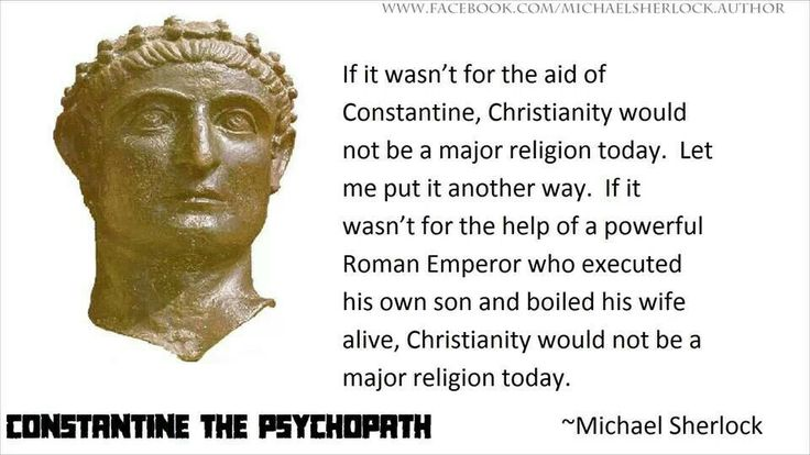 If it weren't for Constantine, Christianity wouldn't be a major religion today