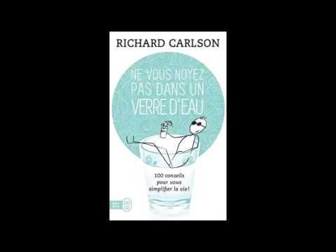 Richard Carlson - Ne vous noyez pas dans un verre d'eau - [Livre Audio] - YouTube