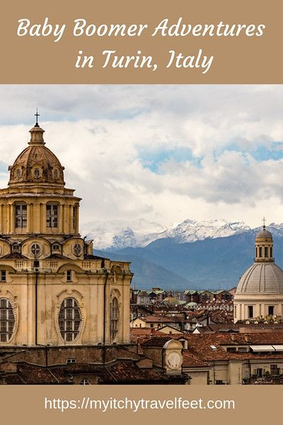 Baby Boomer Adventure in Turin | Boomer Travel - Italy | Italy