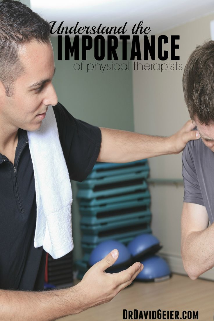 Importance of physical therapy - Its Time To Understand The Importance Of Physical Therapist From Drdavidgeier Com