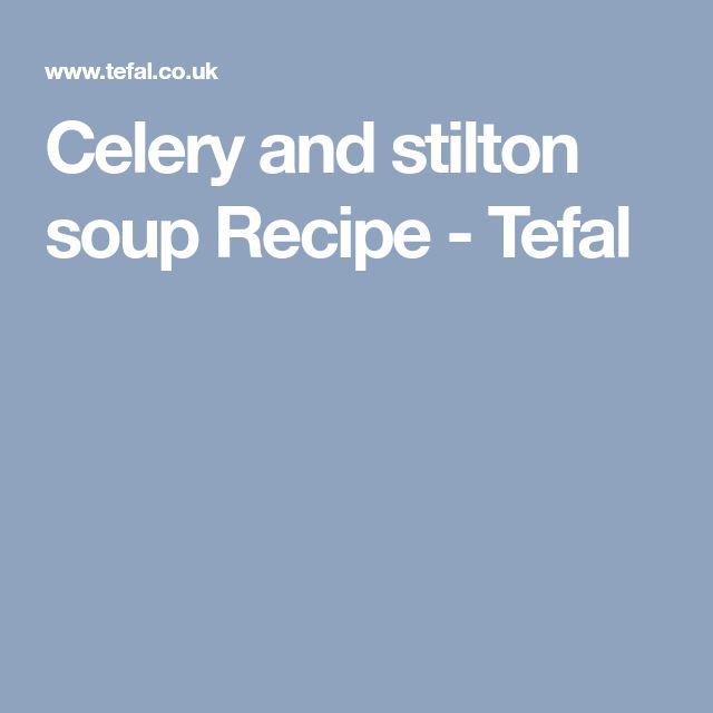Celery and stilton soup Recipe - Tefal