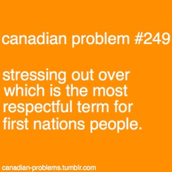 Totally an issue for me... since Americans don't know what a First Nation is, and still prefer to be called indian.