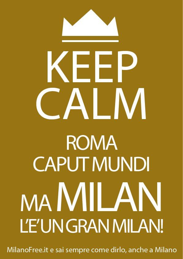 http://milanofree.it/ #milan #milano #keep #calm #quotes #dialetto